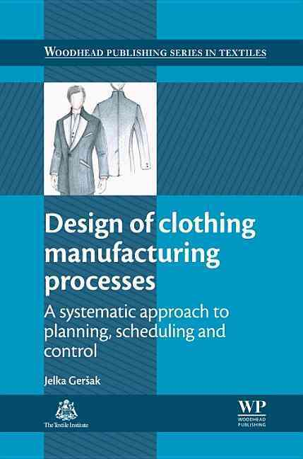 Design of Clothing Manufacturing Processes By Gersak, Jelka (EDT)