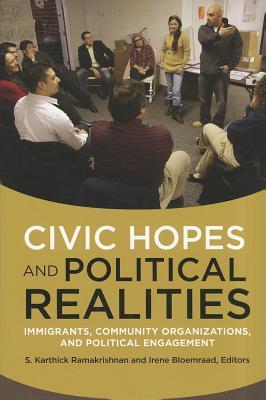 Civic Hopes and Political Realities By Ramakrishnan, S. Karthick (EDT)/ Bloemraad, Irene (EDT)